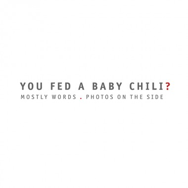 Logo: You Fed A Baby Chili?